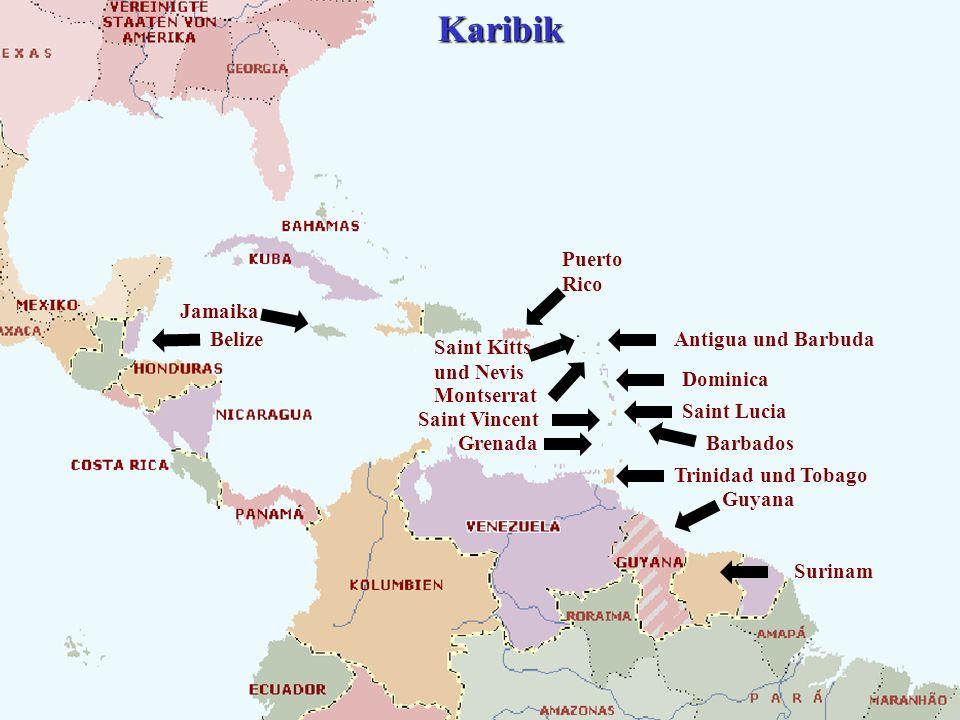 Belize Jamaika Puerto Rico Saint Lucia Trinidad und Tobago Barbados Saint Vincent Grenada Dominica Antigua und Barbuda Saint Kitts und Nevis Montserra