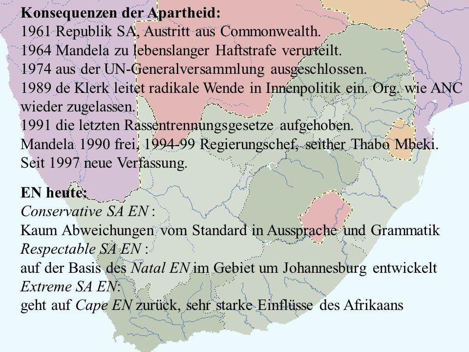Konsequenzen der Apartheid: 1961 Republik SA, Austritt aus Commonwealth. 1964 Mandela zu lebenslanger Haftstrafe verurteilt. 1974 aus der UN-Generalve