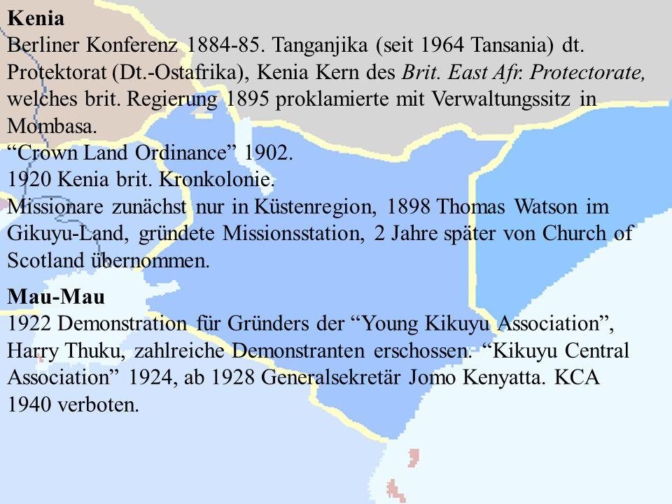Kenia Berliner Konferenz 1884-85. Tanganjika (seit 1964 Tansania) dt. Protektorat (Dt.-Ostafrika), Kenia Kern des Brit. East Afr. Protectorate, welche
