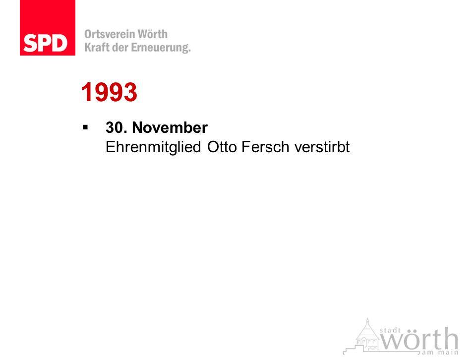 1993 30. November Ehrenmitglied Otto Fersch verstirbt
