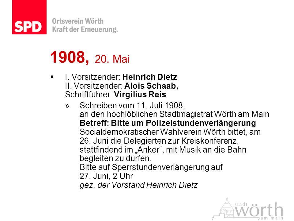 1908, 20. Mai I. Vorsitzender: Heinrich Dietz II. Vorsitzender: Alois Schaab, Schriftführer: Virgilius Reis »Schreiben vom 11. Juli 1908, an den hochl