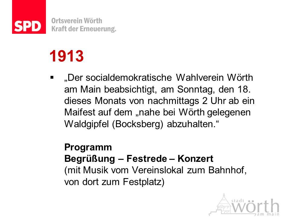1913 Der socialdemokratische Wahlverein Wörth am Main beabsichtigt, am Sonntag, den 18. dieses Monats von nachmittags 2 Uhr ab ein Maifest auf dem nah