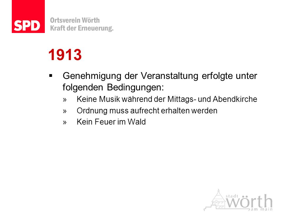 1913 Genehmigung der Veranstaltung erfolgte unter folgenden Bedingungen: »Keine Musik während der Mittags- und Abendkirche »Ordnung muss aufrecht erha