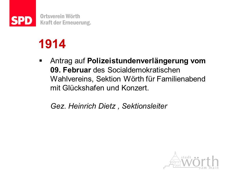 1914 Antrag auf Polizeistundenverlängerung vom 09. Februar des Socialdemokratischen Wahlvereins, Sektion Wörth für Familienabend mit Glückshafen und K