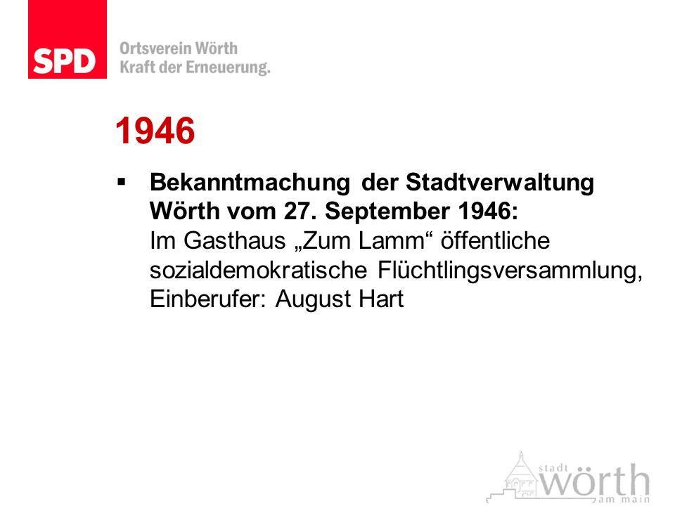 1946 Bekanntmachung der Stadtverwaltung Wörth vom 27. September 1946: Im Gasthaus Zum Lamm öffentliche sozialdemokratische Flüchtlingsversammlung, Ein
