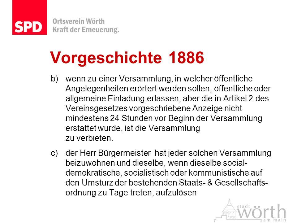 Vorgeschichte 1886 b)wenn zu einer Versammlung, in welcher öffentliche Angelegenheiten erörtert werden sollen, öffentliche oder allgemeine Einladung e