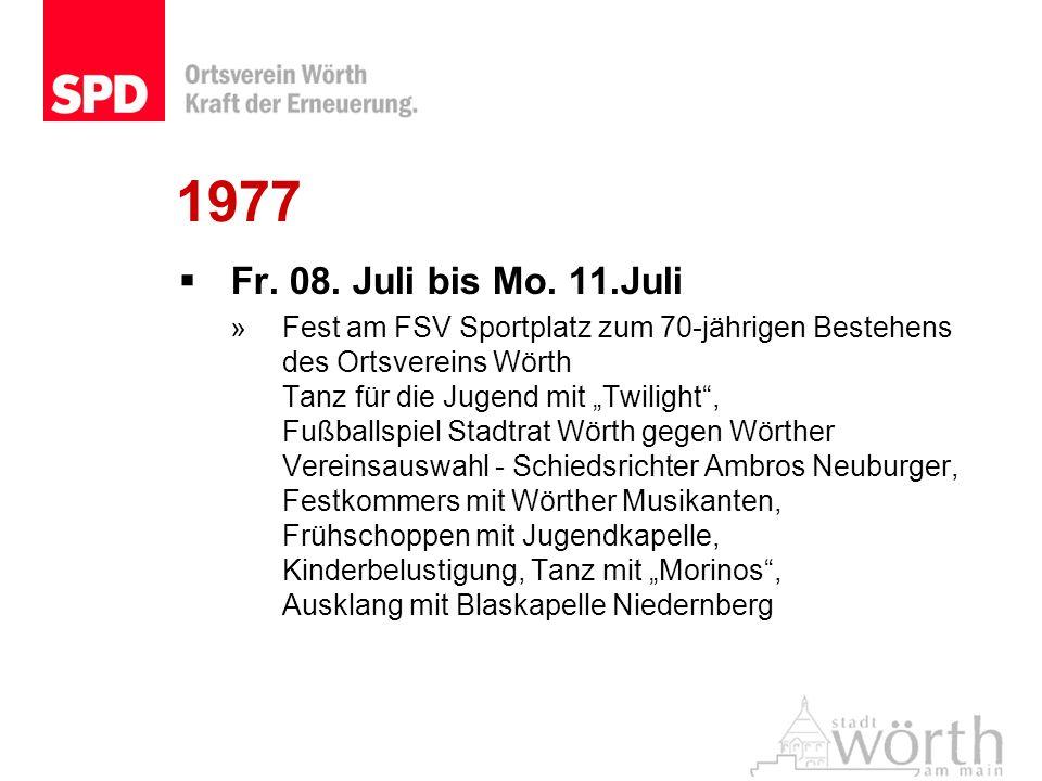 1977 Fr. 08. Juli bis Mo. 11.Juli »Fest am FSV Sportplatz zum 70-jährigen Bestehens des Ortsvereins Wörth Tanz für die Jugend mit Twilight, Fußballspi