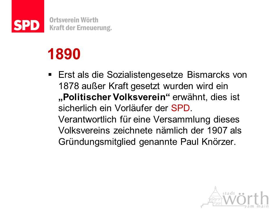 1890 Erst als die Sozialistengesetze Bismarcks von 1878 außer Kraft gesetzt wurden wird ein Politischer Volksverein erwähnt, dies ist sicherlich ein V