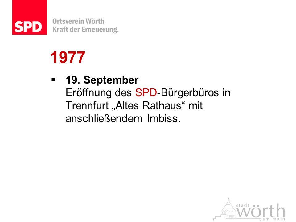 19. September Eröffnung des SPD-Bürgerbüros in Trennfurt Altes Rathaus mit anschließendem Imbiss.