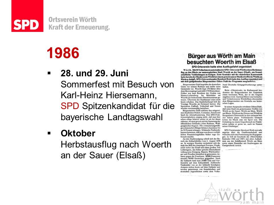 1986 28. und 29. Juni Sommerfest mit Besuch von Karl-Heinz Hiersemann, SPD Spitzenkandidat für die bayerische Landtagswahl Oktober Herbstausflug nach