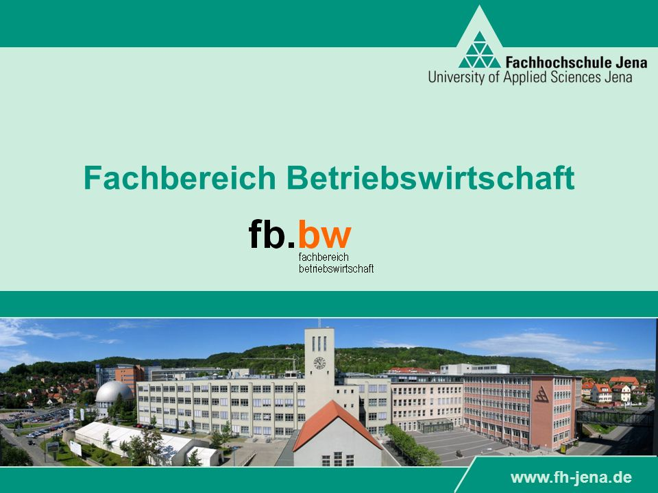 www.fh-jena.de Fachbereich Betriebswirtschaft www.fh-jena.de