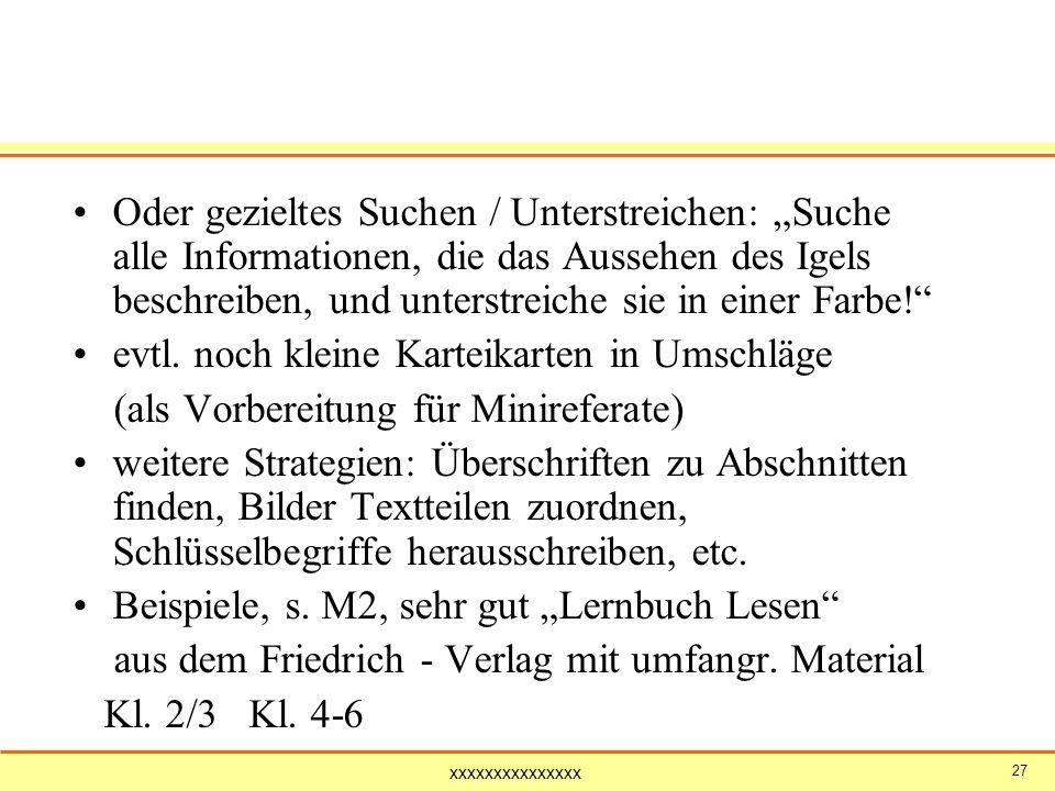xxxxxxxxxxxxxxx 27 Oder gezieltes Suchen / Unterstreichen: Suche alle Informationen, die das Aussehen des Igels beschreiben, und unterstreiche sie in