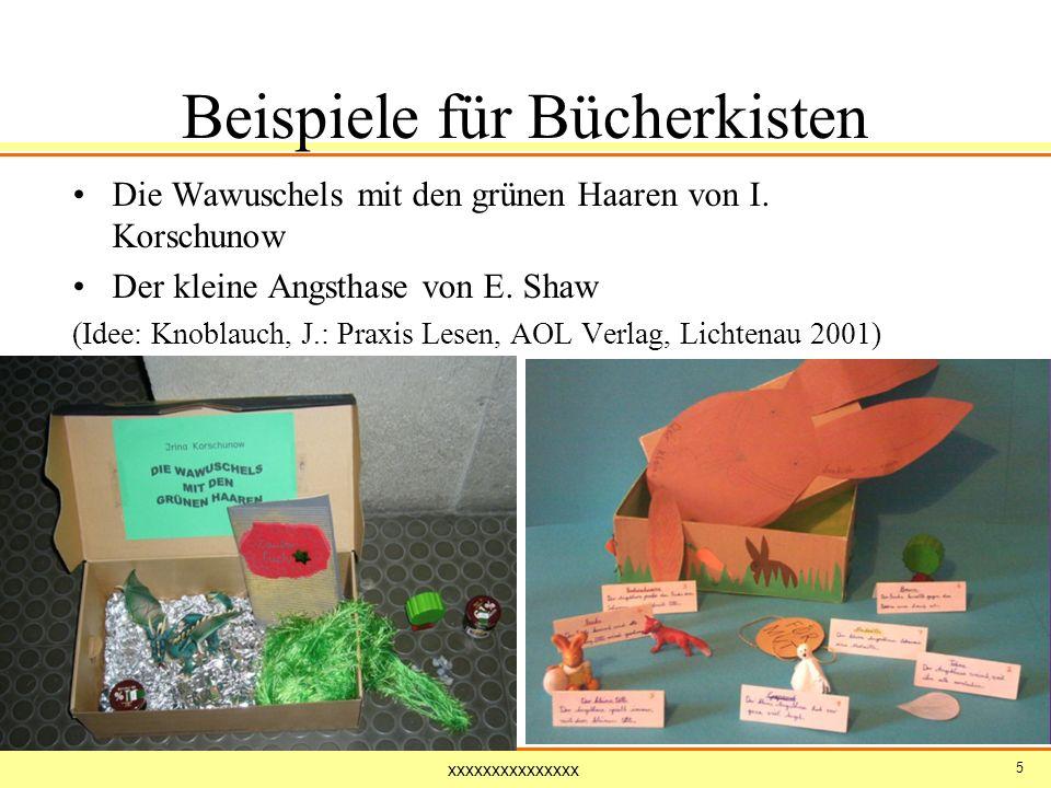 xxxxxxxxxxxxxxx 5 Beispiele für Bücherkisten Die Wawuschels mit den grünen Haaren von I. Korschunow Der kleine Angsthase von E. Shaw (Idee: Knoblauch,