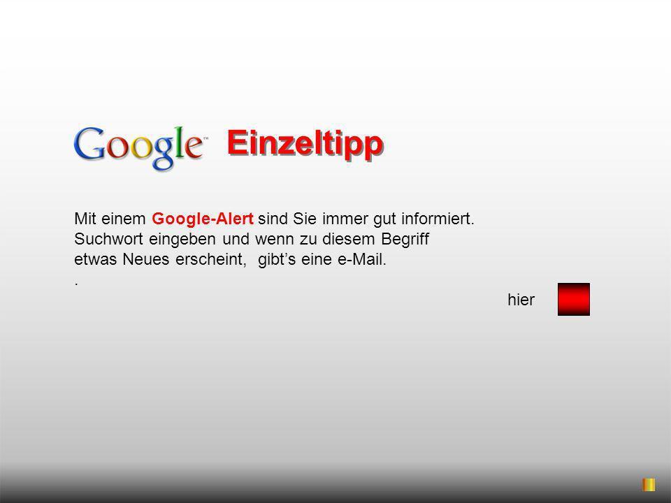 Mit einem Google-Alert sind Sie immer gut informiert. Suchwort eingeben und wenn zu diesem Begriff etwas Neues erscheint, gibts eine e-Mail.. hier Ein