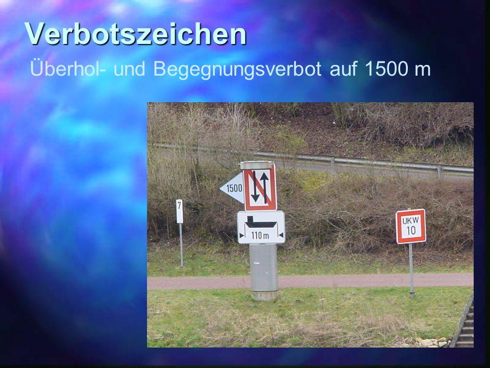 Verbotszeichen Überhol- und Begegnungsverbot auf 1500 m