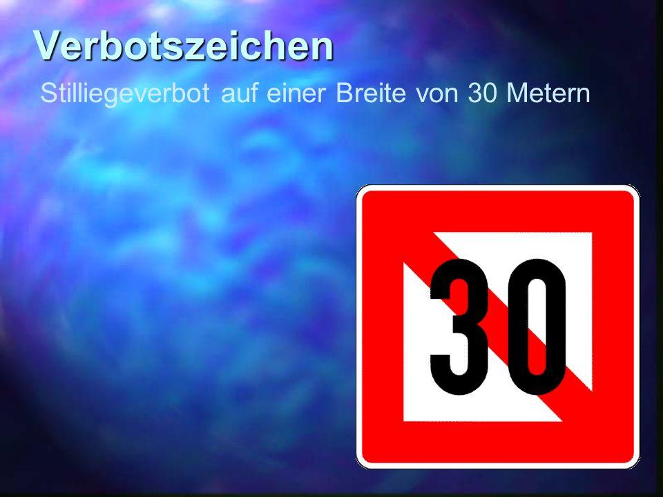 Verbotszeichen Stilliegeverbot auf einer Breite von 30 Metern