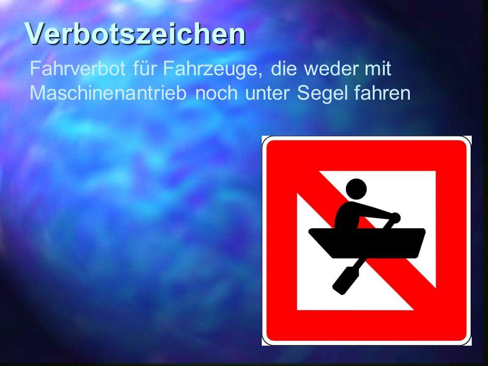 Verbotszeichen Fahrverbot für Fahrzeuge, die weder mit Maschinenantrieb noch unter Segel fahren