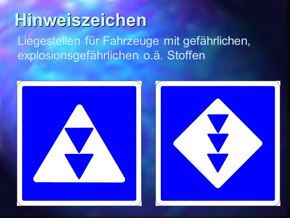 Hinweiszeichen Liegestellen für Fahrzeuge mit gefährlichen, explosionsgefährlichen o.ä. Stoffen