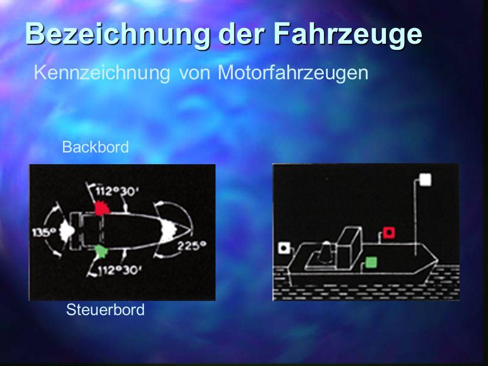 Bezeichnung der Fahrzeuge Kennzeichnung von Motorfahrzeugen Backbord Steuerbord