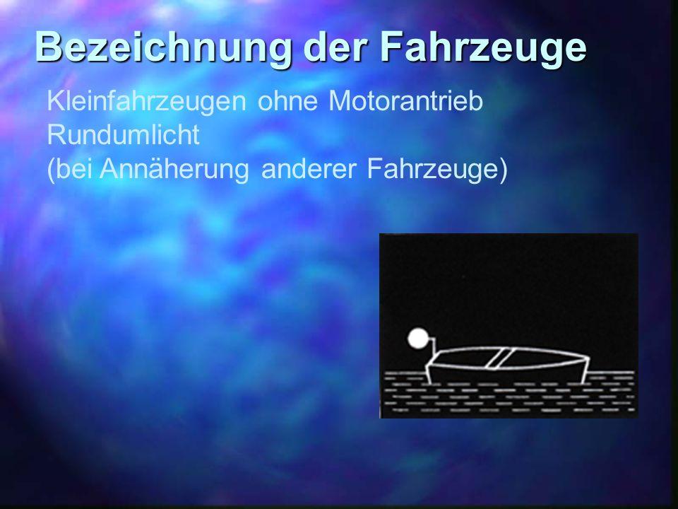 Bezeichnung der Fahrzeuge Kleinfahrzeugen ohne Motorantrieb Rundumlicht (bei Annäherung anderer Fahrzeuge)