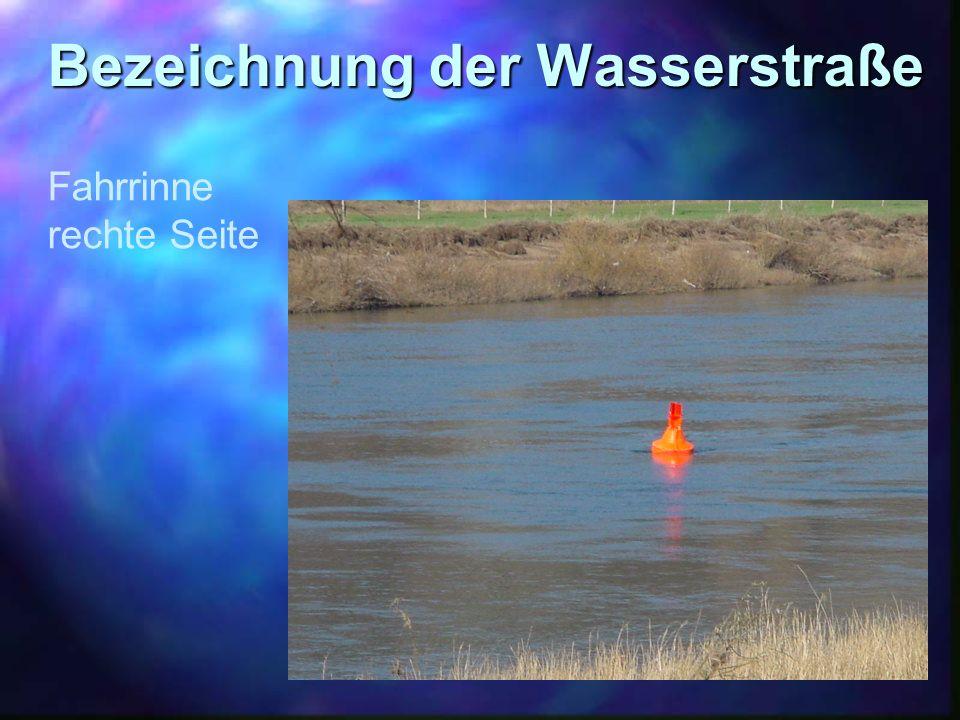 Bezeichnung der Wasserstraße Fahrrinne rechte Seite