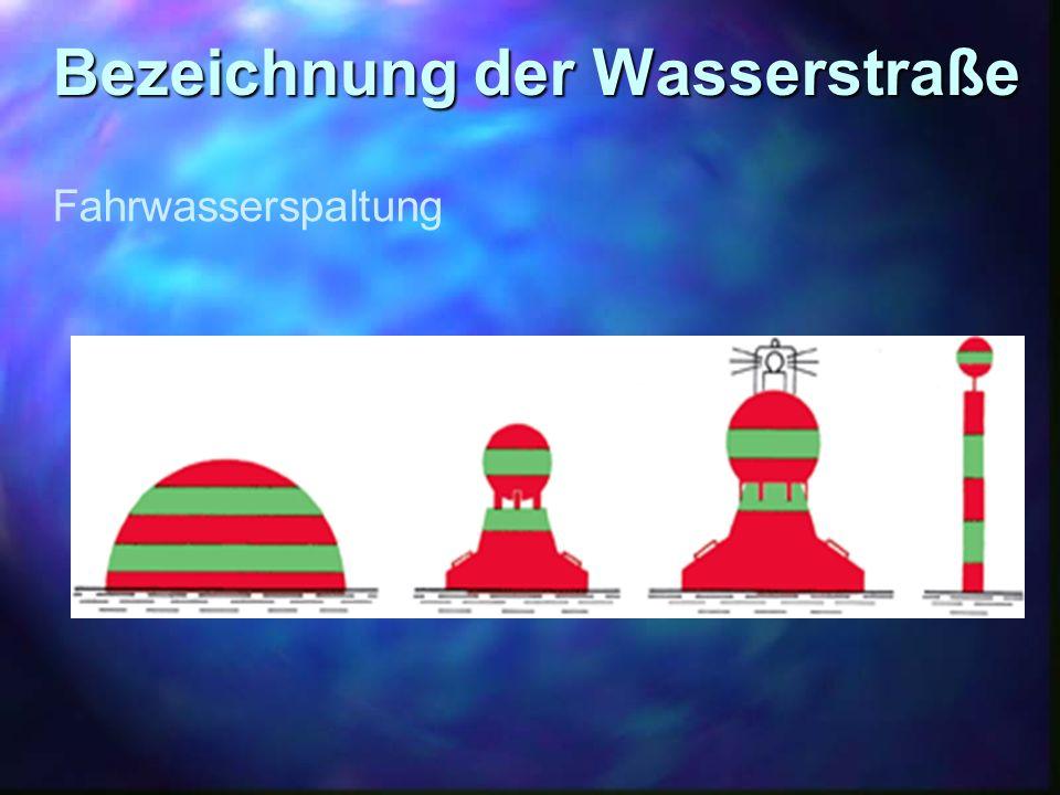 Bezeichnung der Wasserstraße Fahrwasserspaltung