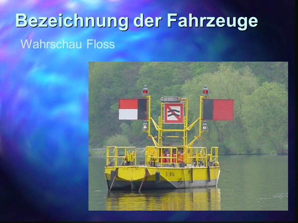Bezeichnung der Fahrzeuge Wahrschau Floss