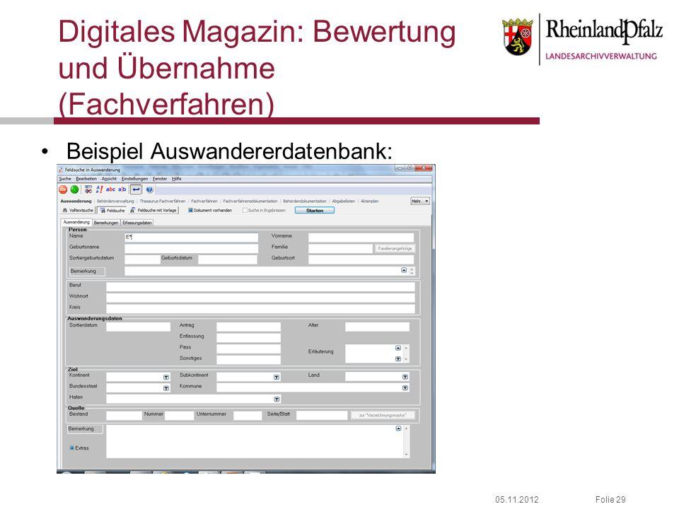 05.11.2012Folie 29 Digitales Magazin: Bewertung und Übernahme (Fachverfahren) Beispiel Auswandererdatenbank: