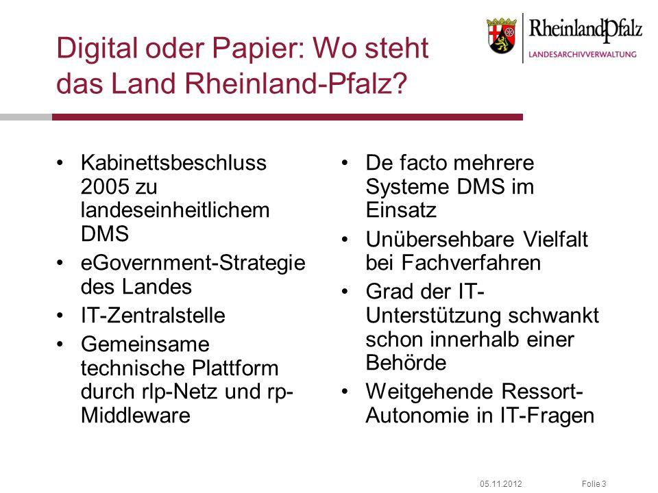 05.11.2012Folie 3 Digital oder Papier: Wo steht das Land Rheinland-Pfalz? Kabinettsbeschluss 2005 zu landeseinheitlichem DMS eGovernment-Strategie des