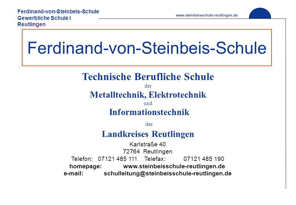Ferdinand-von-Steinbeis-Schule Gewerbliche Schule I Reutlingen www.steinbeisschule-reutlingen.de Ferdinand-von-Steinbeis-Schule Technische Berufliche