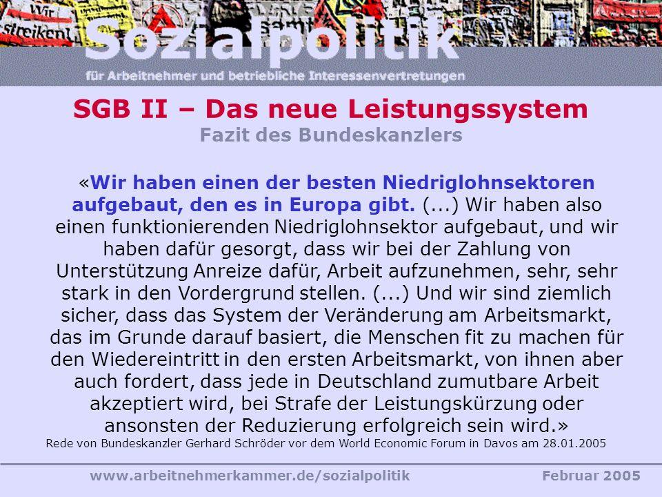 www.arbeitnehmerkammer.de/sozialpolitikFebruar 2005 «Wir haben einen der besten Niedriglohnsektoren aufgebaut, den es in Europa gibt. (...) Wir haben