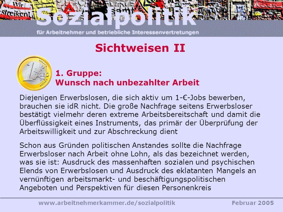 www.arbeitnehmerkammer.de/sozialpolitikFebruar 2005 Diejenigen Erwerbslosen, die sich aktiv um 1--Jobs bewerben, brauchen sie idR nicht. Die große Nac