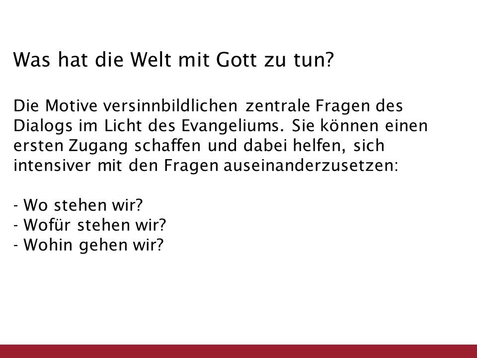Was hat die Welt mit Gott zu tun.
