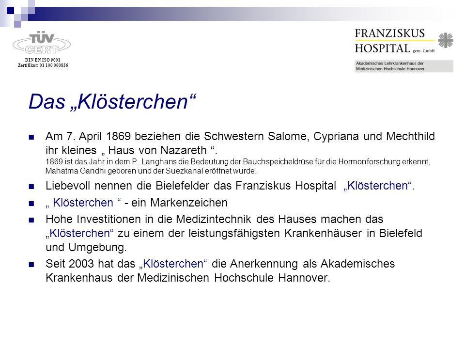 DIN EN ISO 9001 Zertifikat: 01 100 000856 Das Klösterchen Am 7. April 1869 beziehen die Schwestern Salome, Cypriana und Mechthild ihr kleines Haus von