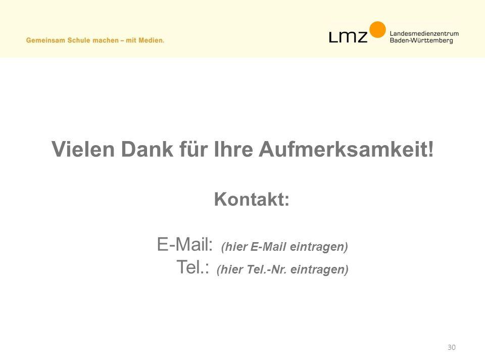 30 Vielen Dank für Ihre Aufmerksamkeit! Kontakt: E-Mail: (hier E-Mail eintragen) Tel.: (hier Tel.-Nr. eintragen)
