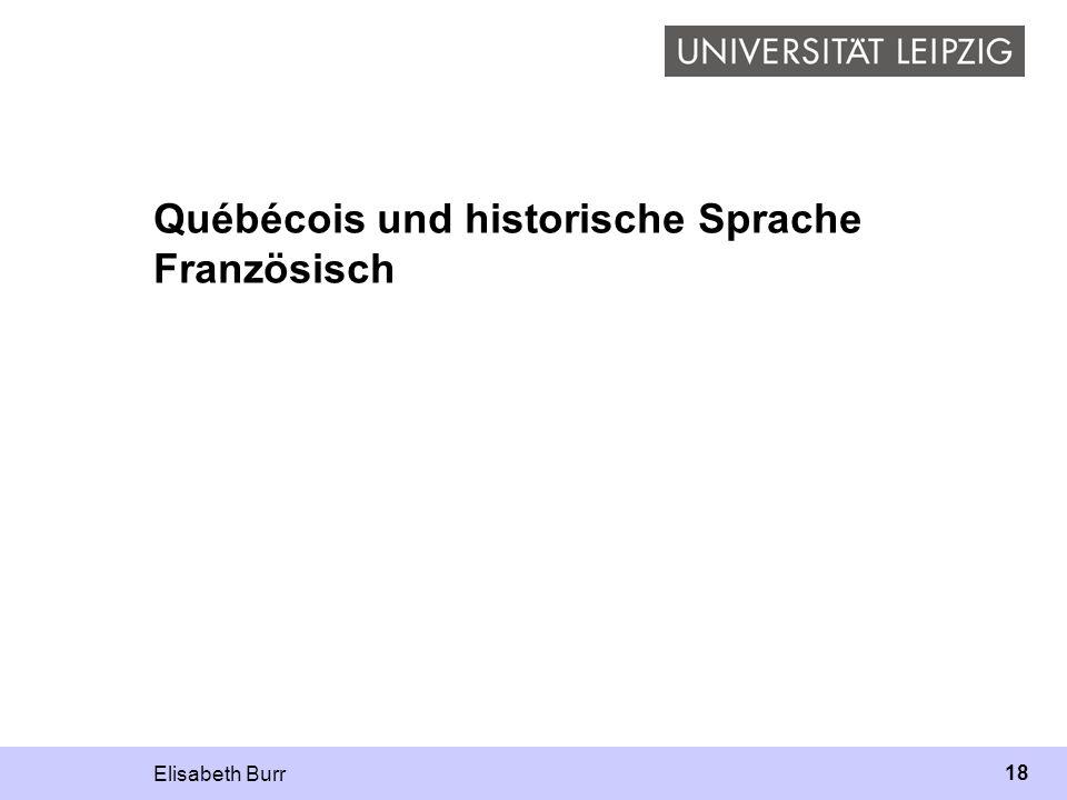 Elisabeth Burr 18 Québécois und historische Sprache Französisch