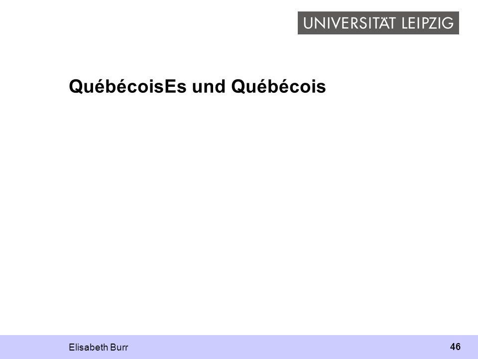 Elisabeth Burr 46 QuébécoisEs und Québécois
