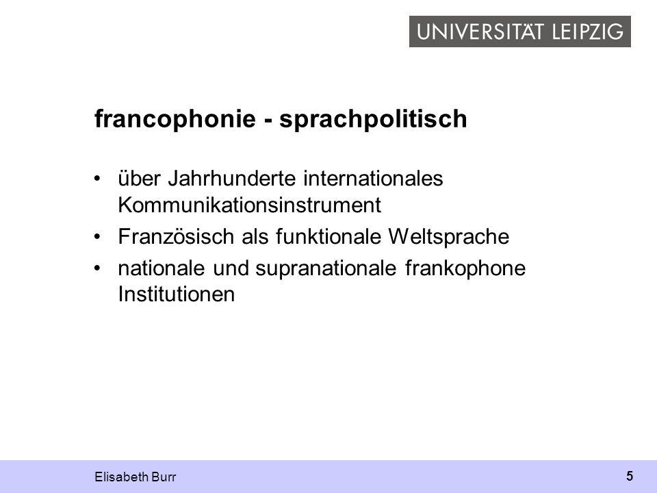 5 francophonie - sprachpolitisch über Jahrhunderte internationales Kommunikationsinstrument Französisch als funktionale Weltsprache nationale und supr