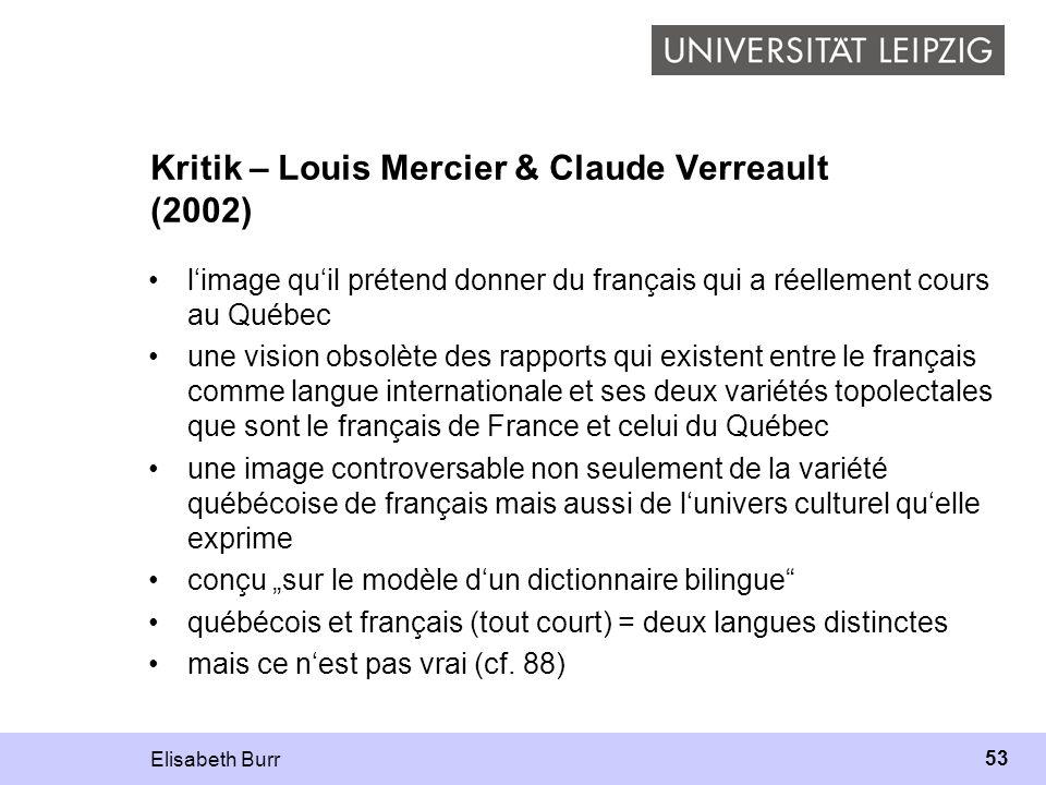 Elisabeth Burr 53 Kritik – Louis Mercier & Claude Verreault (2002) limage quil prétend donner du français qui a réellement cours au Québec une vision