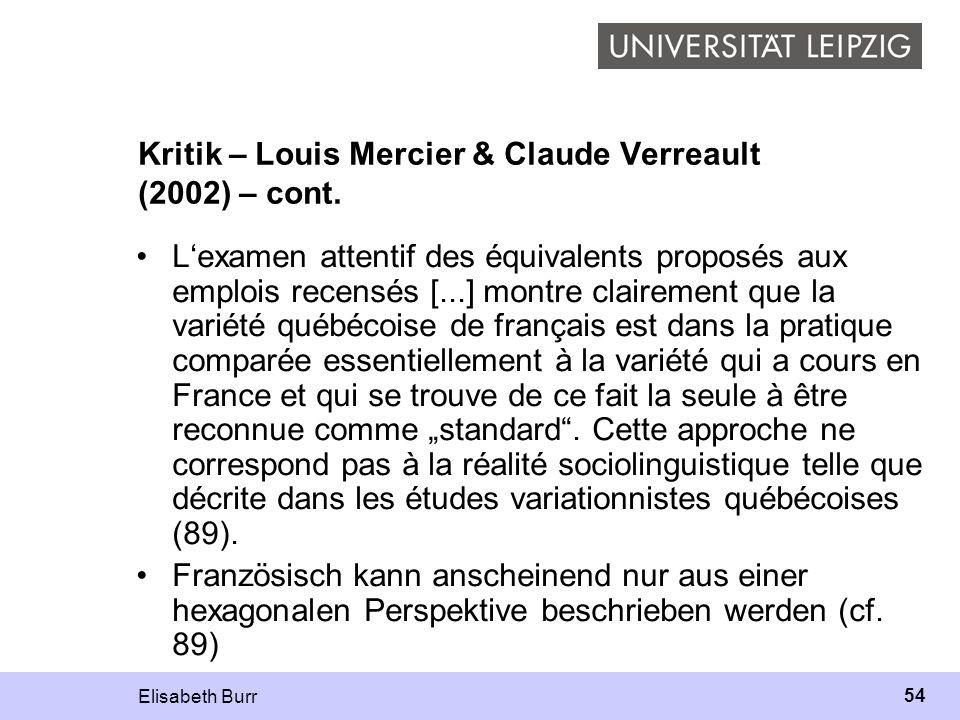 Elisabeth Burr 54 Kritik – Louis Mercier & Claude Verreault (2002) – cont. Lexamen attentif des équivalents proposés aux emplois recensés [...] montre