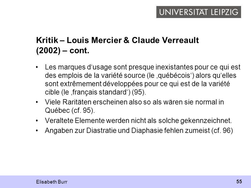 Elisabeth Burr 55 Kritik – Louis Mercier & Claude Verreault (2002) – cont. Les marques dusage sont presque inexistantes pour ce qui est des emplois de