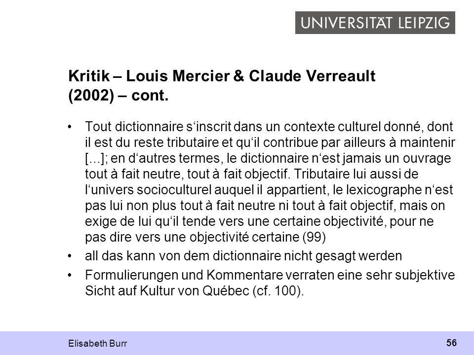 Elisabeth Burr 56 Kritik – Louis Mercier & Claude Verreault (2002) – cont. Tout dictionnaire sinscrit dans un contexte culturel donné, dont il est du