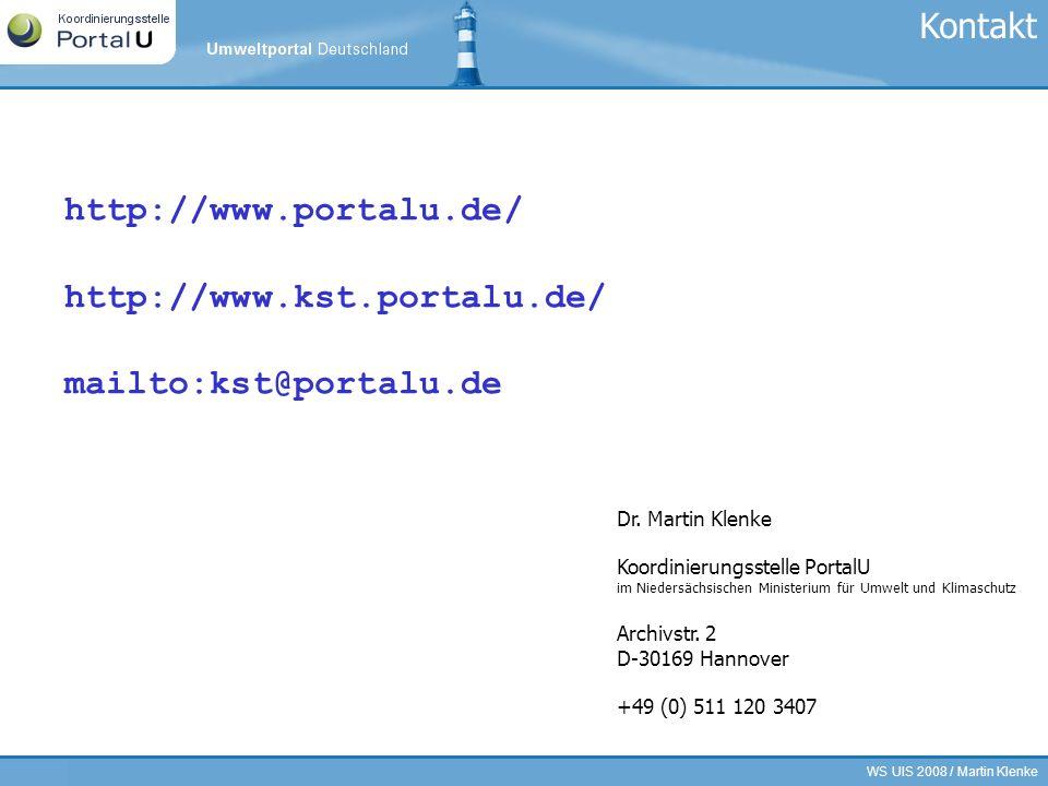 WS UIS 2008 / Martin Klenke22/21 Dr. Martin Klenke Koordinierungsstelle PortalU im Niedersächsischen Ministerium für Umwelt und Klimaschutz Archivstr.