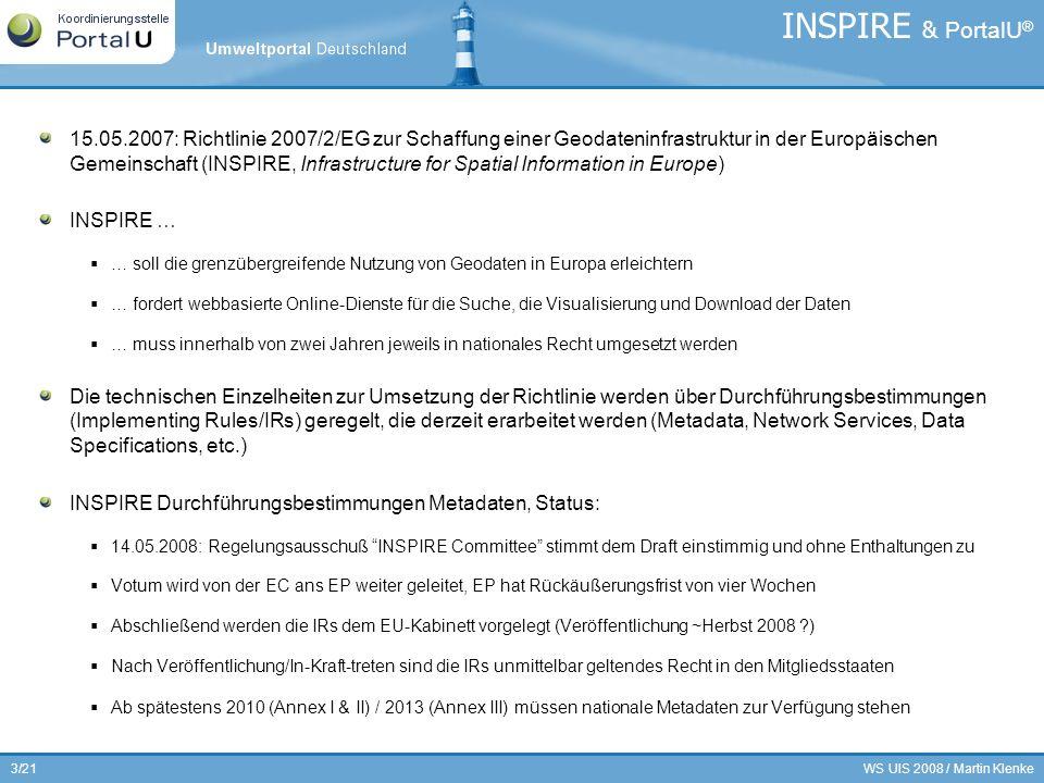 WS UIS 2008 / Martin Klenke3/21 15.05.2007: Richtlinie 2007/2/EG zur Schaffung einer Geodateninfrastruktur in der Europäischen Gemeinschaft (INSPIRE,