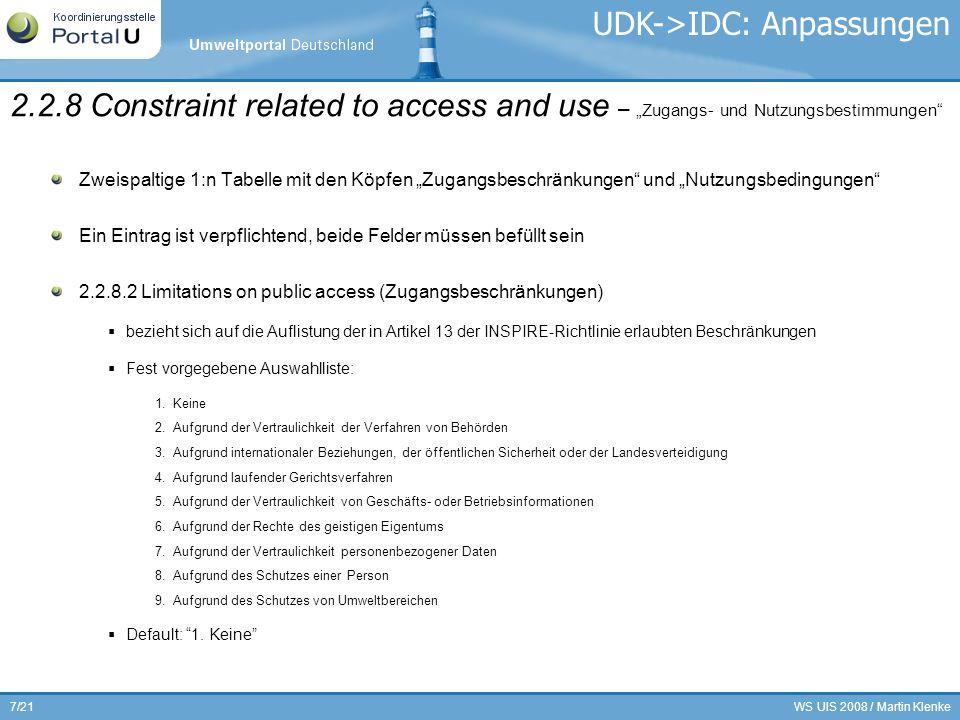 WS UIS 2008 / Martin Klenke8/21 2.2.8.1 Conditions applying to access and use (Nutzungsbedingungen) Bedingungen zur Nutzung des beschriebenen Datensatzes bzw.