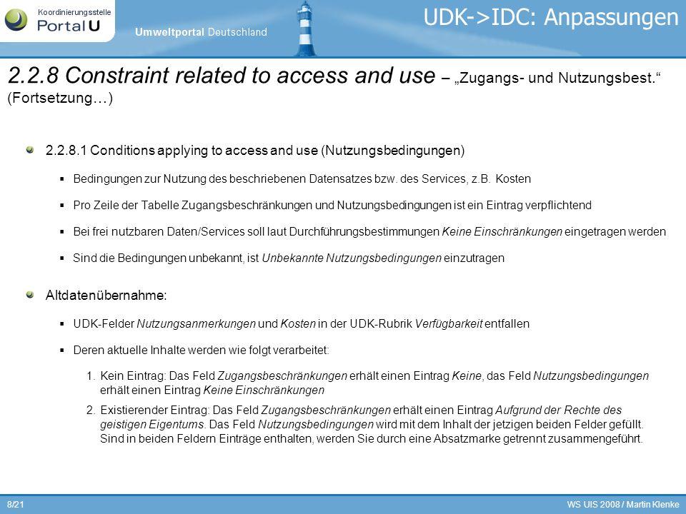 WS UIS 2008 / Martin Klenke8/21 2.2.8.1 Conditions applying to access and use (Nutzungsbedingungen) Bedingungen zur Nutzung des beschriebenen Datensat