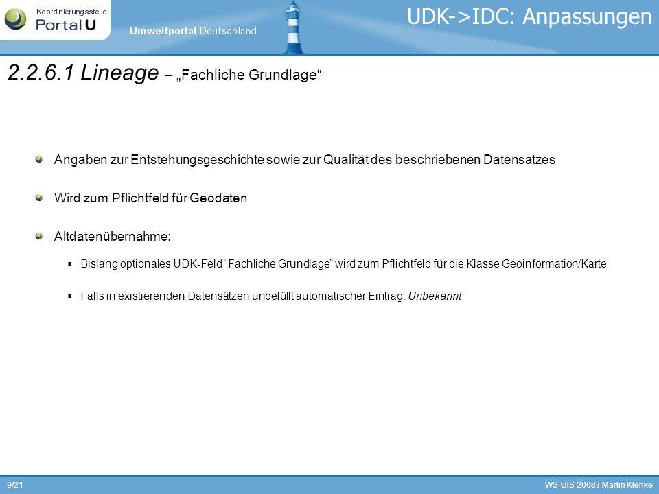 WS UIS 2008 / Martin Klenke20/21 Dublettenproblematik (Harvesting kaskadierender Kataloge) auflösen Relevant für CSW-, Portal- und OpenSearch-Schnittstelle Berücksichtigung Metadaten-UUID / Aktualitäts-Zeitstempel Implementierung der Funktionalität am iBus und den Datenquellenadaptern (iPlugs) Am iBus wird ein Mechanismus implementiert, der die Metadaten der Kataloge (Partner, Provider, etc.) unabhängig von CSW-Funktionalitäten verarbeiten kann.