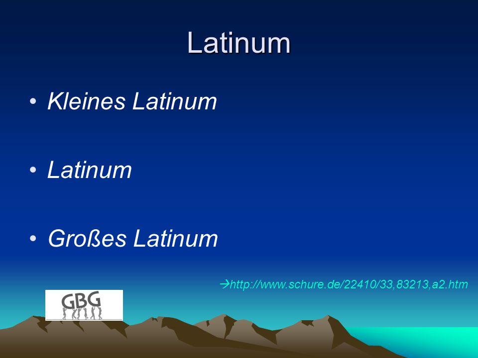 Latinum Kleines Latinum Latinum Großes Latinum http://www.schure.de/22410/33,83213,a2.htm