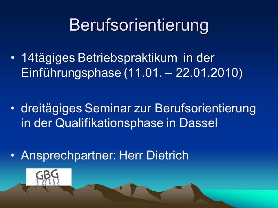 Berufsorientierung 14tägiges Betriebspraktikum in der Einführungsphase (11.01. – 22.01.2010) dreitägiges Seminar zur Berufsorientierung in der Qualifi