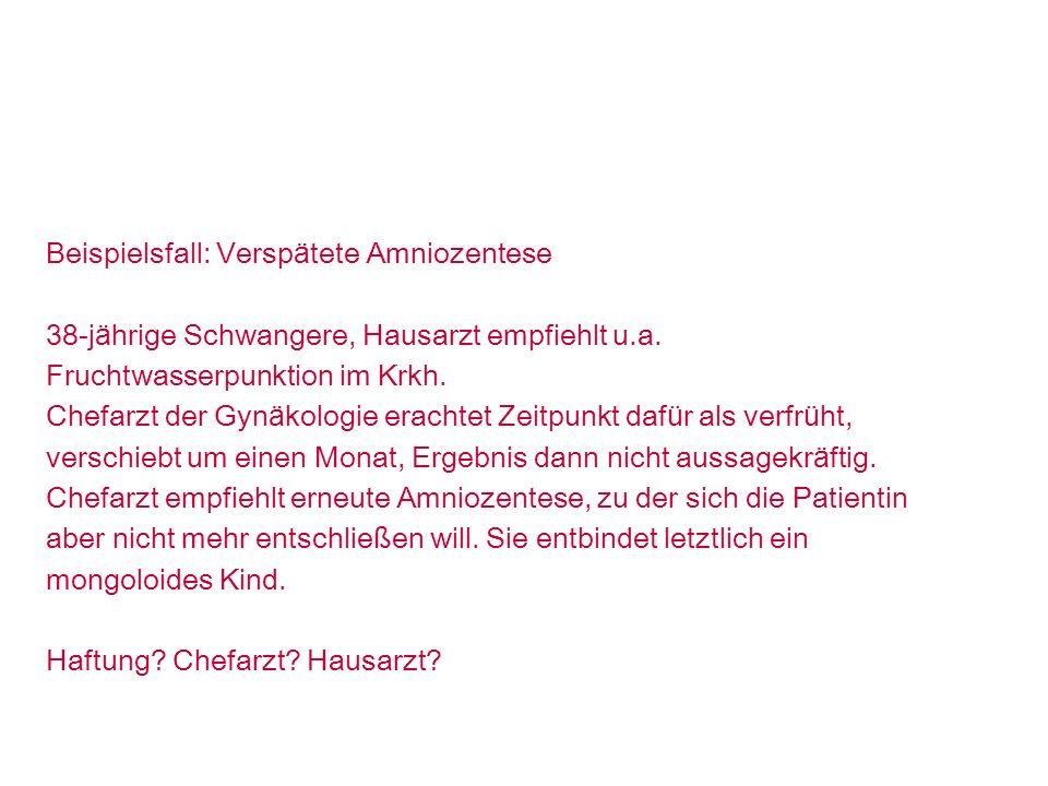 TBD Seite 18 © 02/2002 pbe Beispielsfall: Versp ä tete Amniozentese 38-j ä hrige Schwangere, Hausarzt empfiehlt u.a. Fruchtwasserpunktion im Krkh. Che